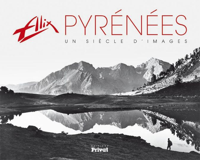 Alix Pyrénées un siècle d'images